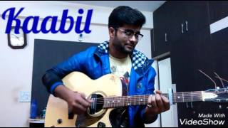 Kaabil Hun | Kaabil | guitar cover by Avnish | Beats of my heart