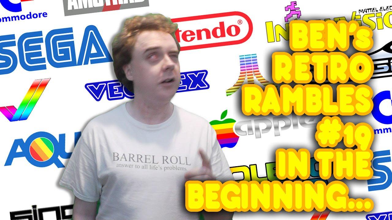 Bens Retro Rambles 19 - In The Beginning...