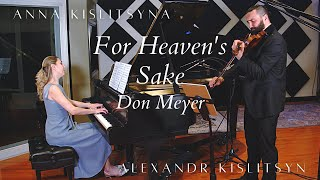 Don Meyer - For Heaven's Sake | Alexandr Kislitsyn and Anna Kislitsyna