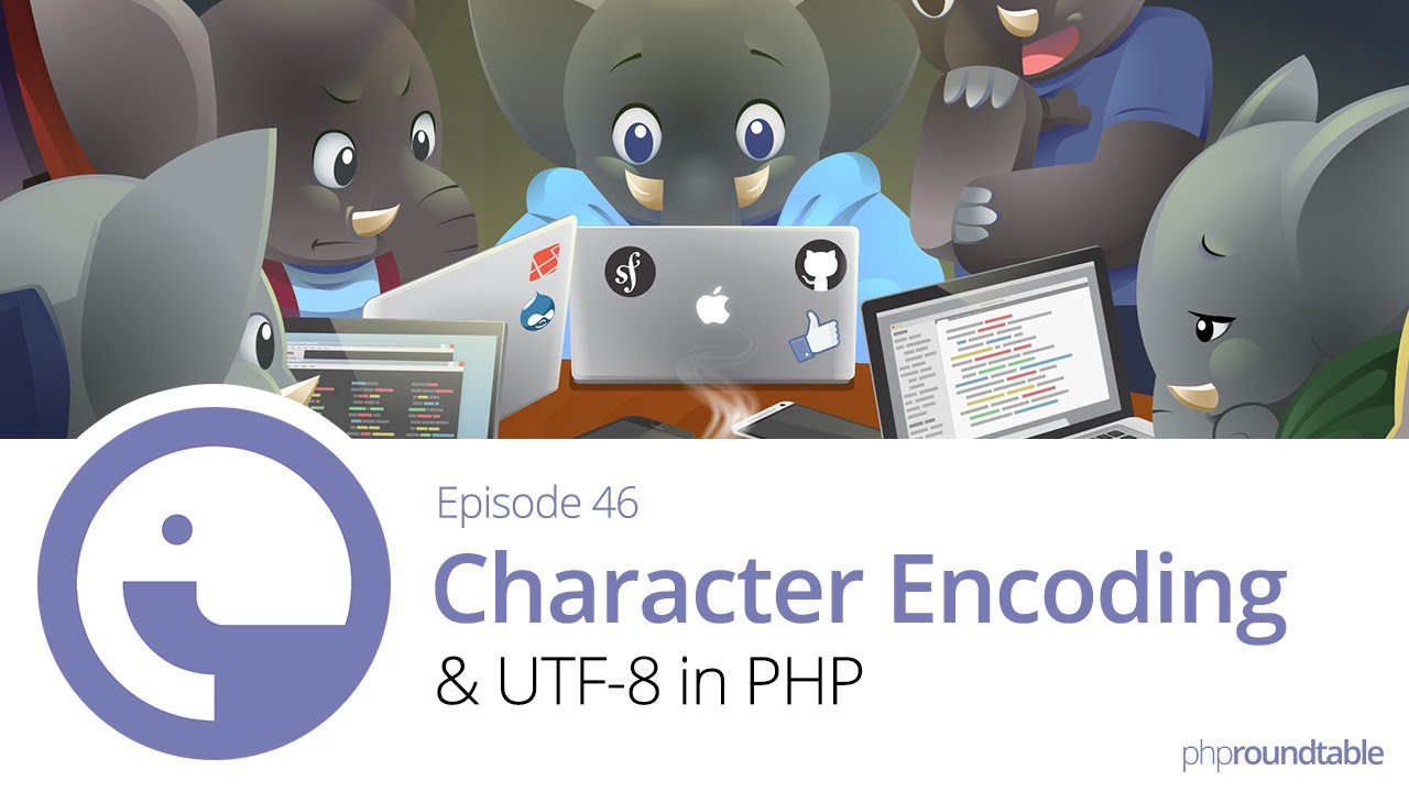 Character Encoding and UTF-8 in PHP :: PHP Roundtable