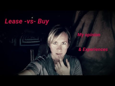 Buy vs Lease - My Opinion & Experiences_04/10/16