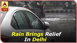 Rain Brings Relief From Heat In Delhi Today | ABP News thumbnail