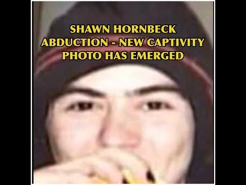 SHAWN HORNBECK ABDUCTION - NEW CAPATIVITY PHOTO HAS EMERGED !!