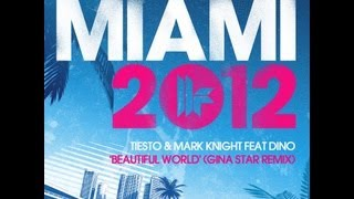 Tiësto & Mark Knight feat. Dino - Beautiful World (Gina Star Remix) YouTube Videos