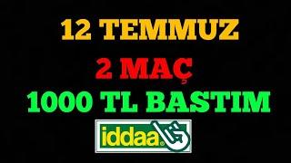 1000TL BASTIM! 12 TEMMUZ 2020 İDDAA TAHMİNLERİ