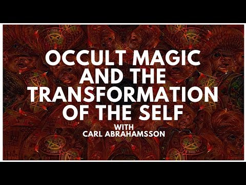 Occult Magic and the Transformation Of The Self | Carl Abrahamsson ~ ATTMind 70