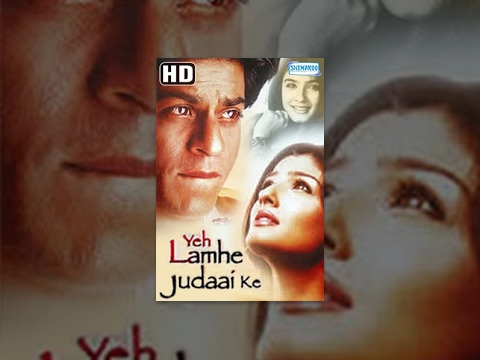 Yeh Lamhe Judaai Ke HD 2004 Full Hindi Movie  Shahrukh Khan  Raveena Tandon  Romantic Movie