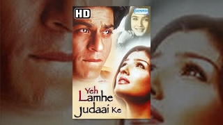 Yeh Lamhe Judaai Ke (HD) (2004) Full Hindi Movie - Shahrukh Khan - Raveena Tandon -- Romantic Movie