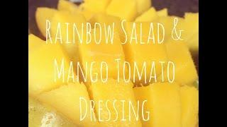 Rainbow Salad &  Mango Tomato Dressing