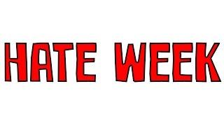 HATE WEEK 2