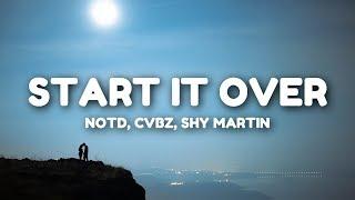 NOTD - Start It Over (Lyrics) ft. CVBZ, Shy Martin