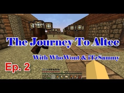 Journey To Altec Ep. 2   With WhoWont & Sammy