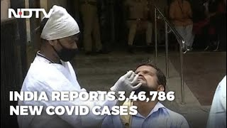 Coronavirus News: 3.46 Lakh Fresh COVID-19 Cases In India, 2,624 Deaths In New Record High