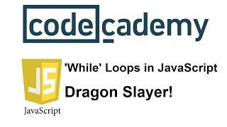 Learn JavaScript with Codecademy: Dragon Slayer! Mp3