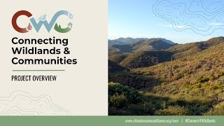 Connecting Wildlands and Communities Project Overview