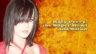 Katy Perry, the Super Bowl and Satan