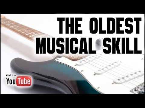The Oldest Musical Skill (DO YOU HAVE IT?)
