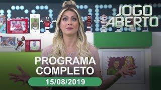 Jogo Aberto - 15/08/2019 - programa completo
