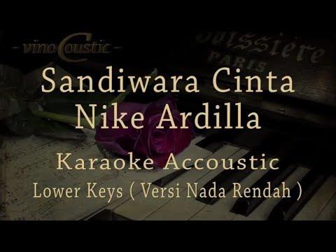 Nike Ardilla - Sandiwara Cinta (Karaoke Akustik Versi Nada Rendah)