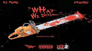 RJ Payne Ft. Freeway - What We Doing (Prod. By P.A. Dre) (New 2019) #Leatherface2