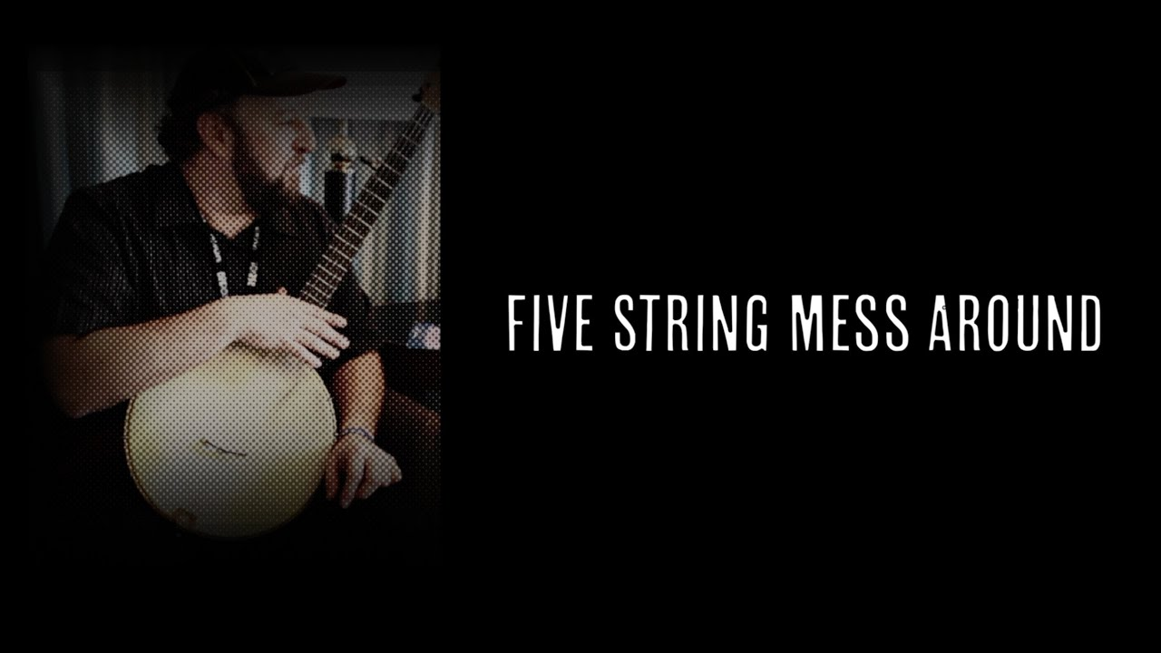 5 String Mess Around - Episode 003 - Clarke Wyatt (Clawhammer Banjo Lessons + Hangout)