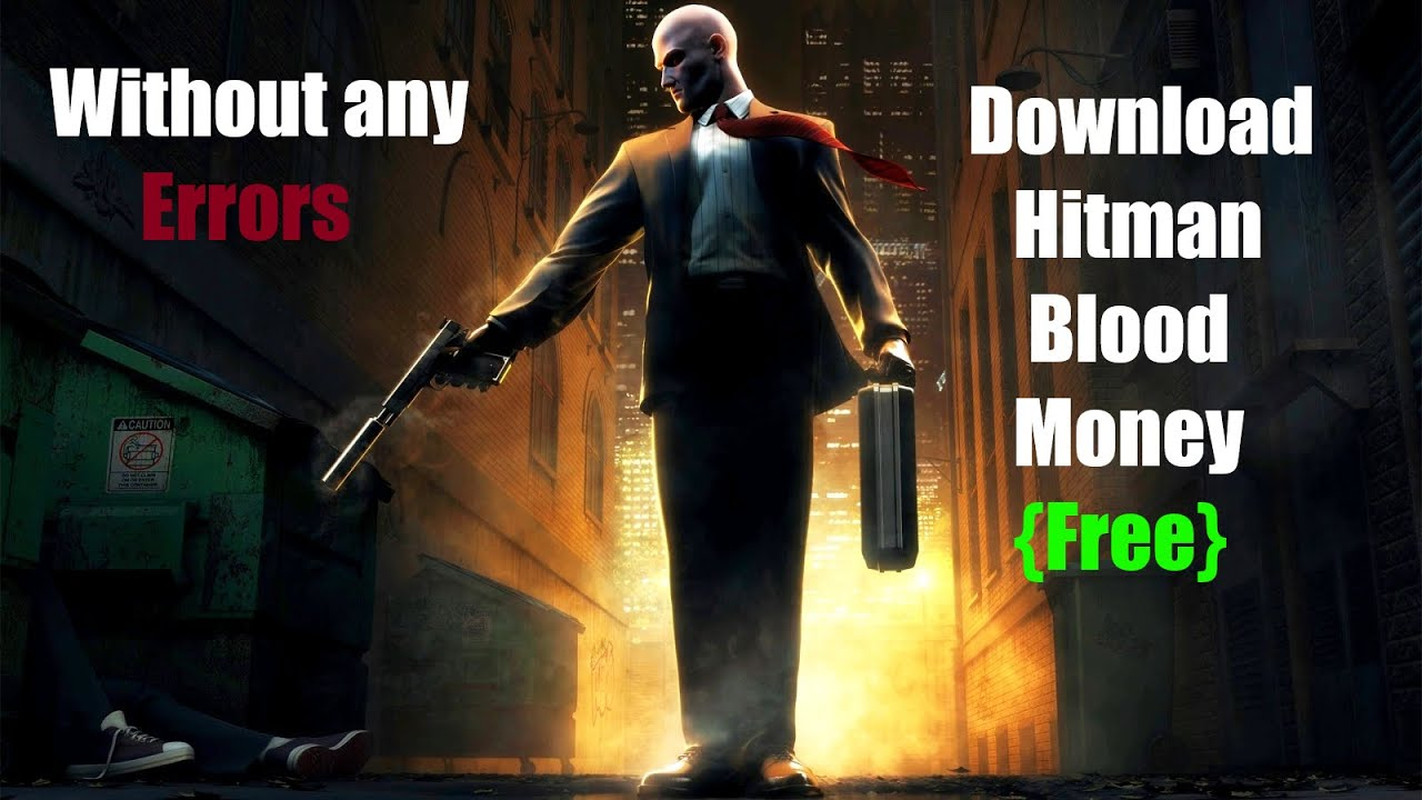 How To Download Hitman Blood Money Free Easy And Fast Without Any Error Youtube