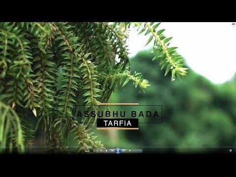 ASSUBHU BADA—Tarfia