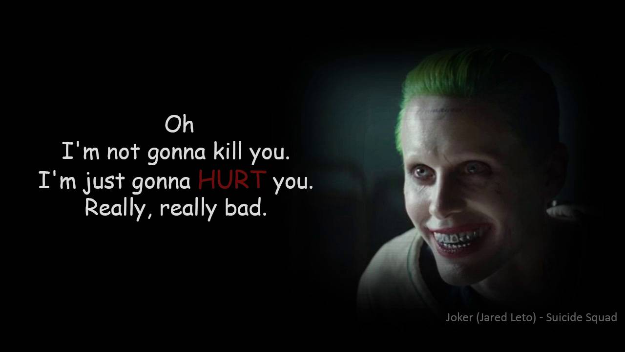 Joker Quote: I'm Not Gonna Kill You. I'm Just Gonna Hurt