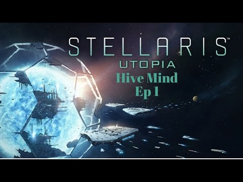 Stellaris-Utopia, Hive Mind Ep 1 |