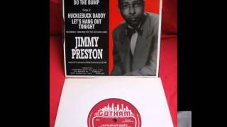 Jimmy Preston And His Prestonians - Rock The Joint / Do The Bump / Hucklebuck Daddy /