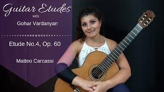 Etude No. 4, op 60 by Matteo Carcassi | Guitar Etudes with Gohar Vardanyan