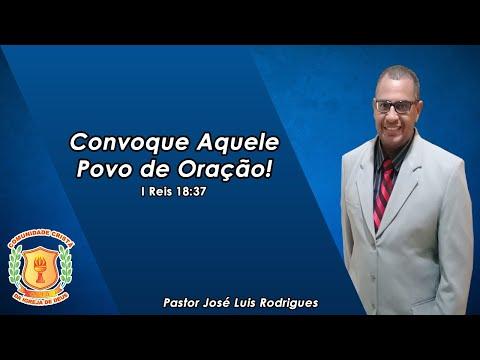 Convoque Aquele Povo de Oração   Pr. José Luís   27/09/2020   Ministério CCID