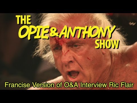 Opie & Anthony: Franchise Version of O&A Interview Ric Flair (10/28/08)