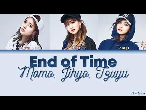 [Beyoncé Cover] TWICE Momo, Jihyo, Tzuyu (트와이스) - End of Time (Color Coded Lyrics) [ENGLISH]