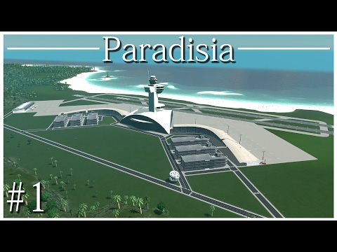 Cities: Skylines - Paradisia Airport (EP1)