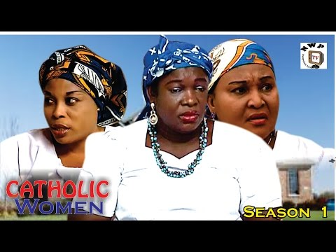 Catholic Women season 1   - Latest Nigerian Nollywood movie