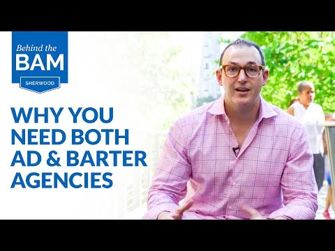 Behind the BAM 004: Why You Need Both Ad and Barter Agencies