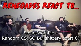 Renegades React to... SovietWomble - Random CS:GO Bullshittery (part 6)