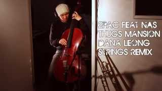 2Pac - Thugz Mansion ft. Nas DANA LEONG STRINGS REMIX