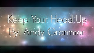 Keep Your Head Up - Andy Grammer (Lyrics)