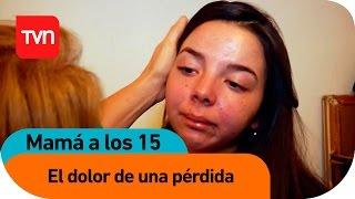 Mamá a los 15 | E03 T03: Aprendiendo a vivir con el dolor