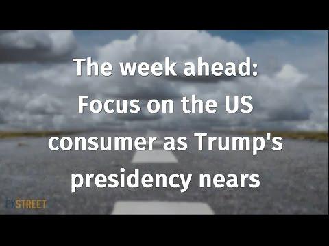 The week ahead: Focus on the US consumer as Trump's presidency nears