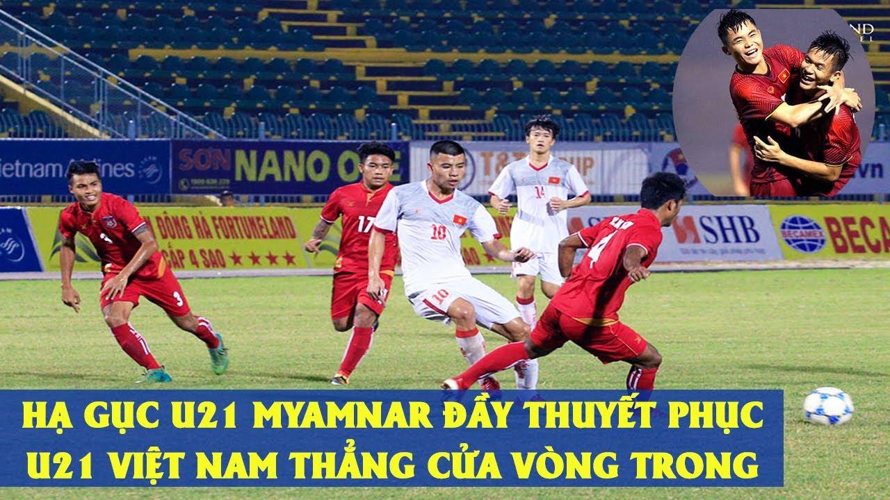 U21 Việt Nam - U21 Myanmar | U21 Quốc Tế | Phô Diễn Sức Mạnh Trước Đội Bóng Xứ Chùa Vàng Để Đi Tiếp