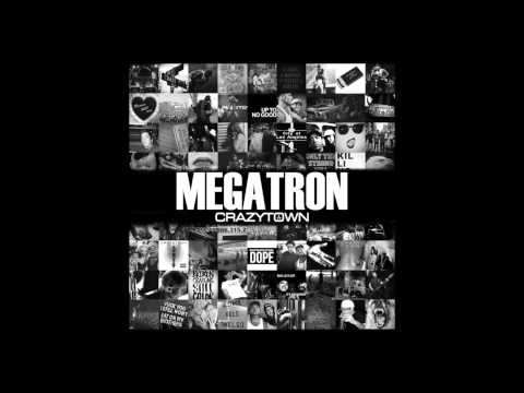 "Crazy Town - ""Megatron"" (Official Audio)"