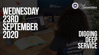 Digging Deep Service - Wednesday 23rd September 2020