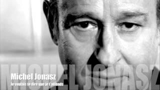 Michel Jonasz - je voulais te dire que je t