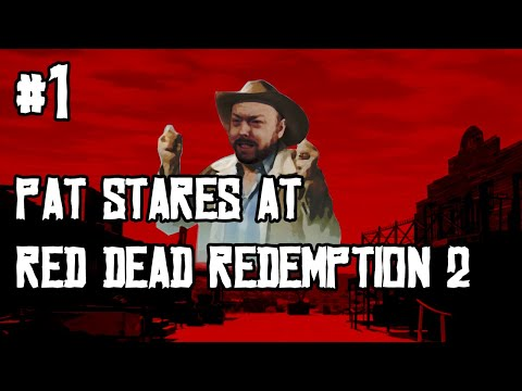 Pat Stares At Red Dead Redemption 2! (Part 1) 2018-10-25