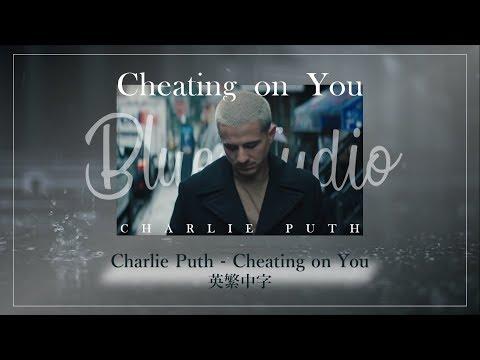 《我承認我沒放下》Charlie Puth - Cheating On You英繁中字🎶