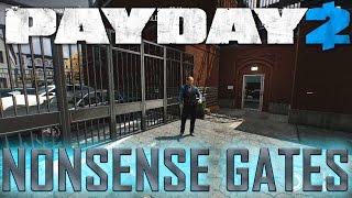 NonSense Gates - Payday 2 Custom Heist Solo Stealth