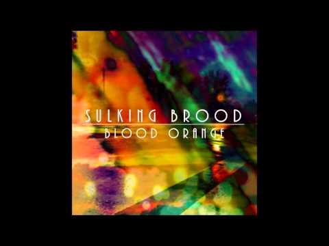 Sulking Brood - Blood Orange (full album)